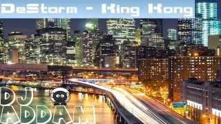DeStorm - King Kong ( DJ ADDam REMIX )
