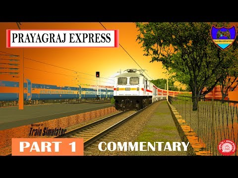 Prayagraj Express [ Part 1 ] with Commentary in MSTS Open Rails