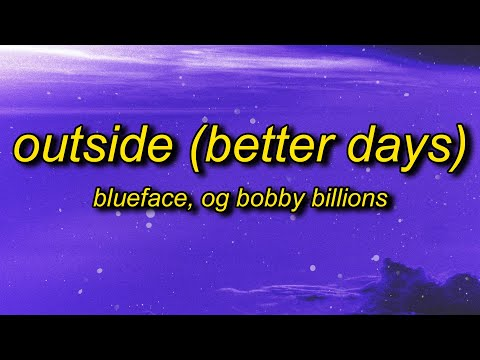 Blueface & OG Bobby Billions – Outside (Better Days) Lyrics | i ain't praying for these baguettes
