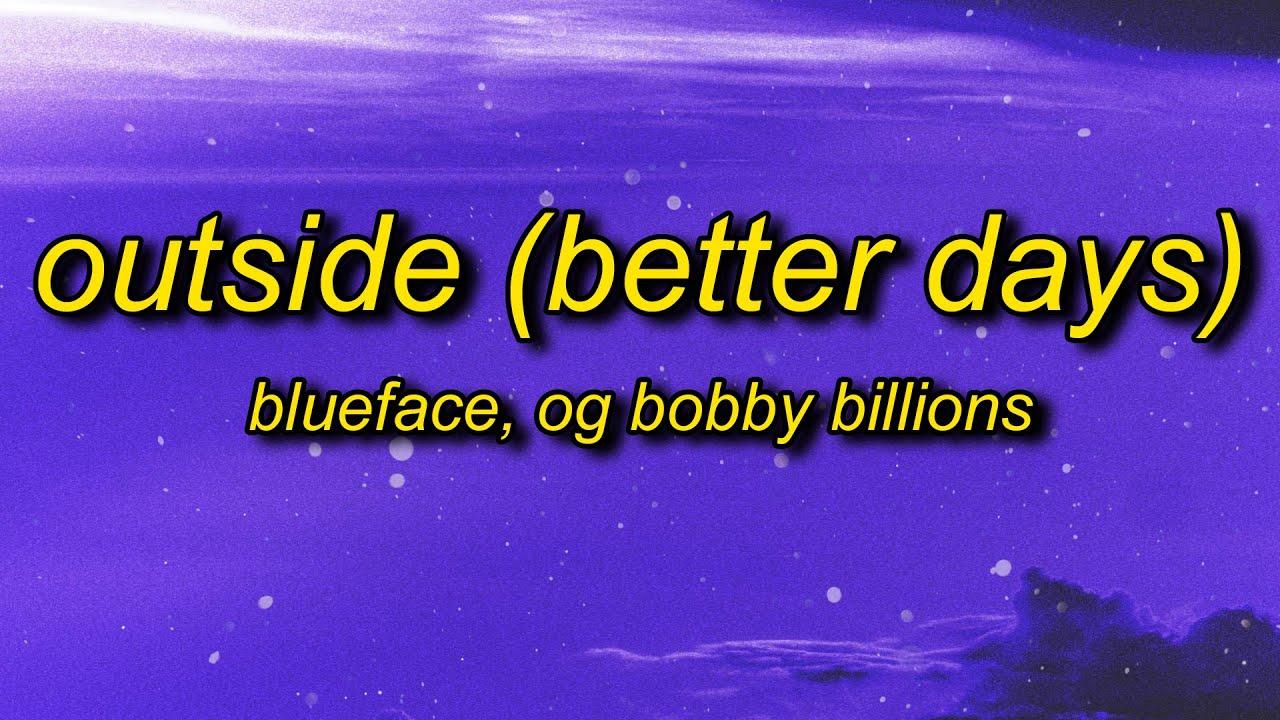 Blueface & OG Bobby Billions - Outside (Better Days) Lyrics | i ain't praying for these baguettes