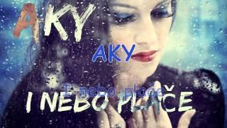 Aky - I nebo plače (2014)