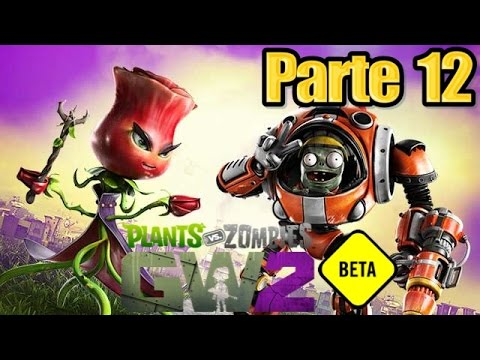 Plants vs Zombies Garden Warfare 2 BETA - Parte 12 ARRANCA ZICK - Español