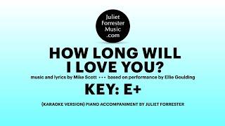 How Long Will I Love You?  E+ (karaoke piano)