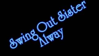 Watch Swing Out Sister Always video