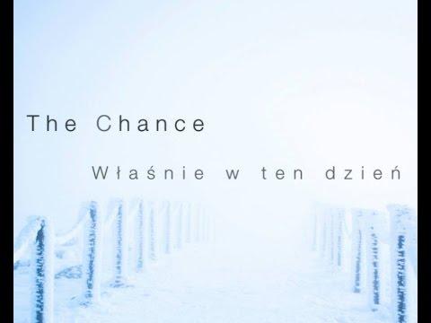 moje produkcje – Właśnie w ten dzień – The Chance. Audio; aranżacja: Kamil Barański. 2015