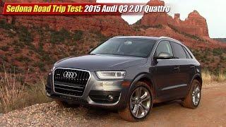 Sedona Road Trip Test: 2015 Audi Q3 2.0T Quattro