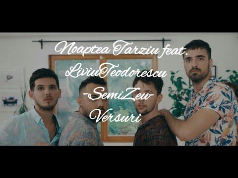 Noaptea Tarziu feat. Liviu Teodorescu-SemiZeu |Versuri