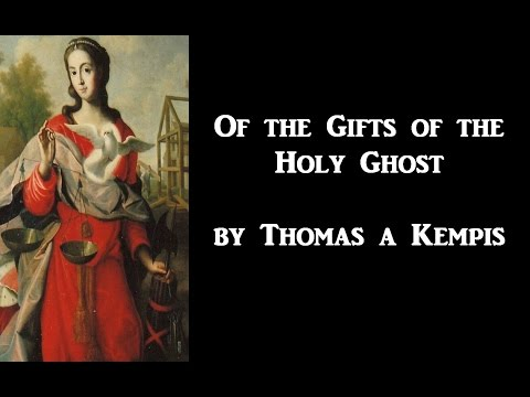 Of the Gifts of the Holy Ghost, by Thomas a Kempis