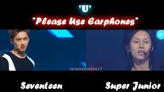 'U'   Seventeen VS. Super Junior