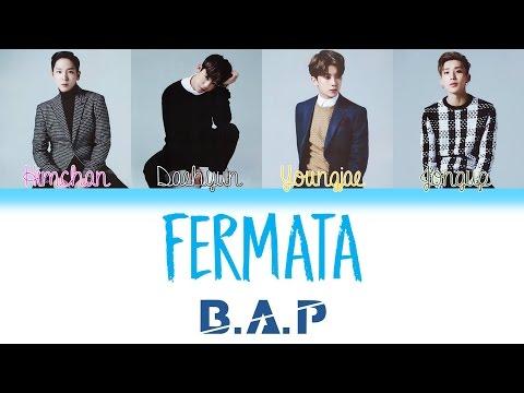 B.A.P (비에이피) - Fermata | Han/Rom/Eng | Color Coded Lyrics |