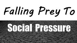 Falling  Prey  To Social Pressure ᴴᴰ ┇Short Reminder ┇