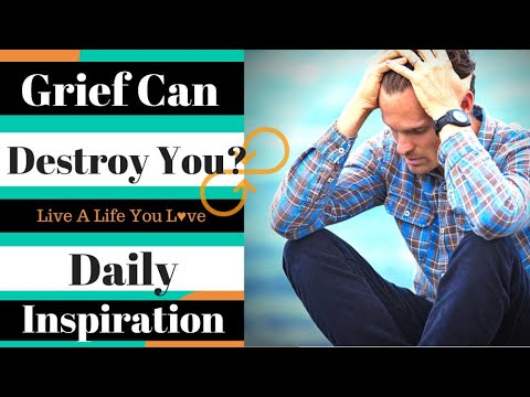 Grief Can Destroy You Or Focus You - Daily Inspiration