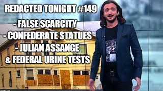 [149] False Scarcity, Confederate Statues, Julian Assange, & Federal Urine Tests