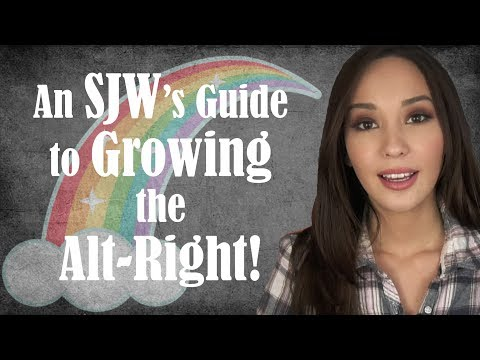 An SJW's Guide to Growing the Alt-Right!