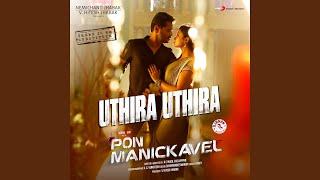 """Uthira Uthira From """" Pon Manickavel"""""""