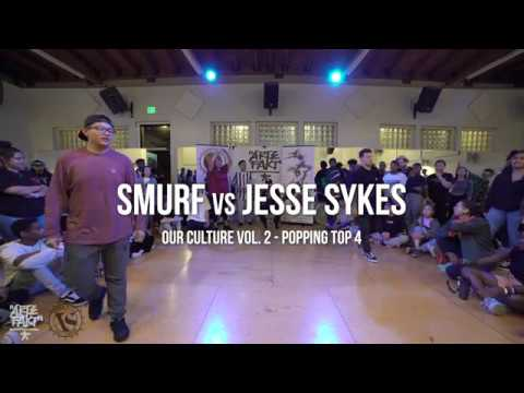 JESSE SYKES vs SMURF | Our Culture Vol. 2 - Top 4 Popping