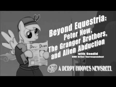 Beyond Equestria: Peter New, The Granger Brothers, and Alien Abduction
