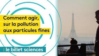 Pollution : agir sur les particules fines