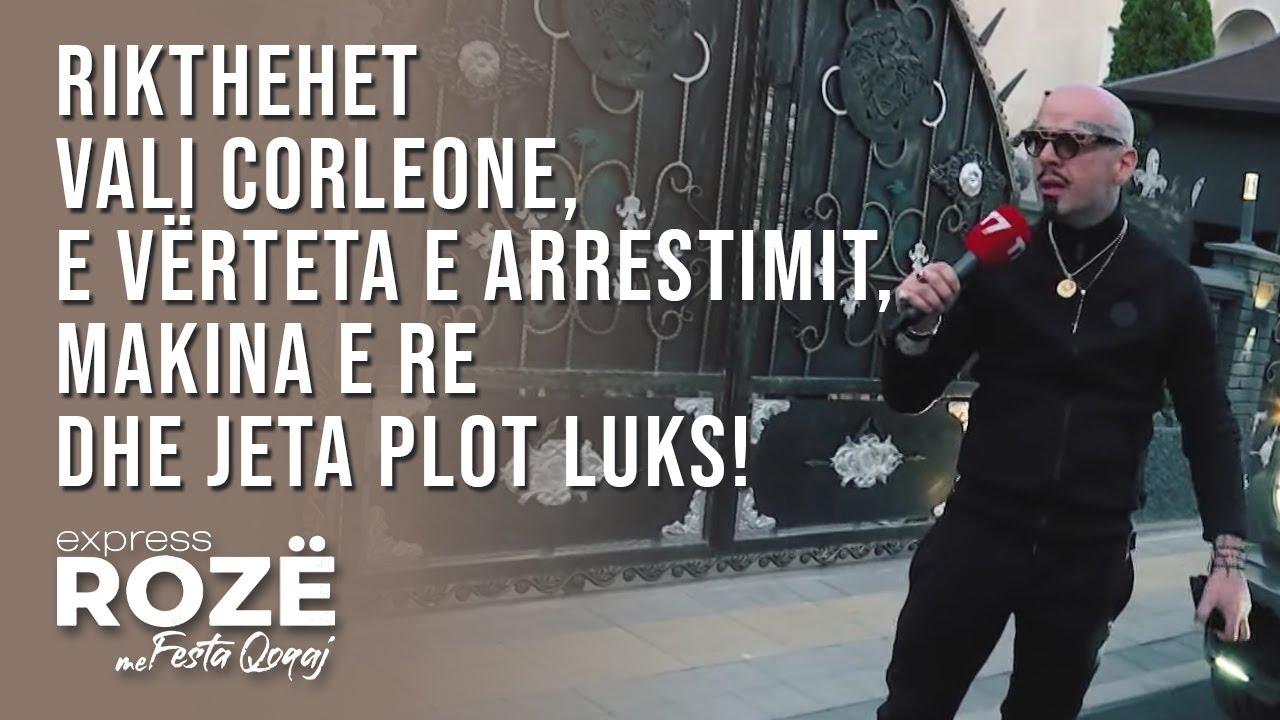 Download Rikthehet Vali Corleone, e vërteta e arrestimit, makina e re dhe jeta plot luks!