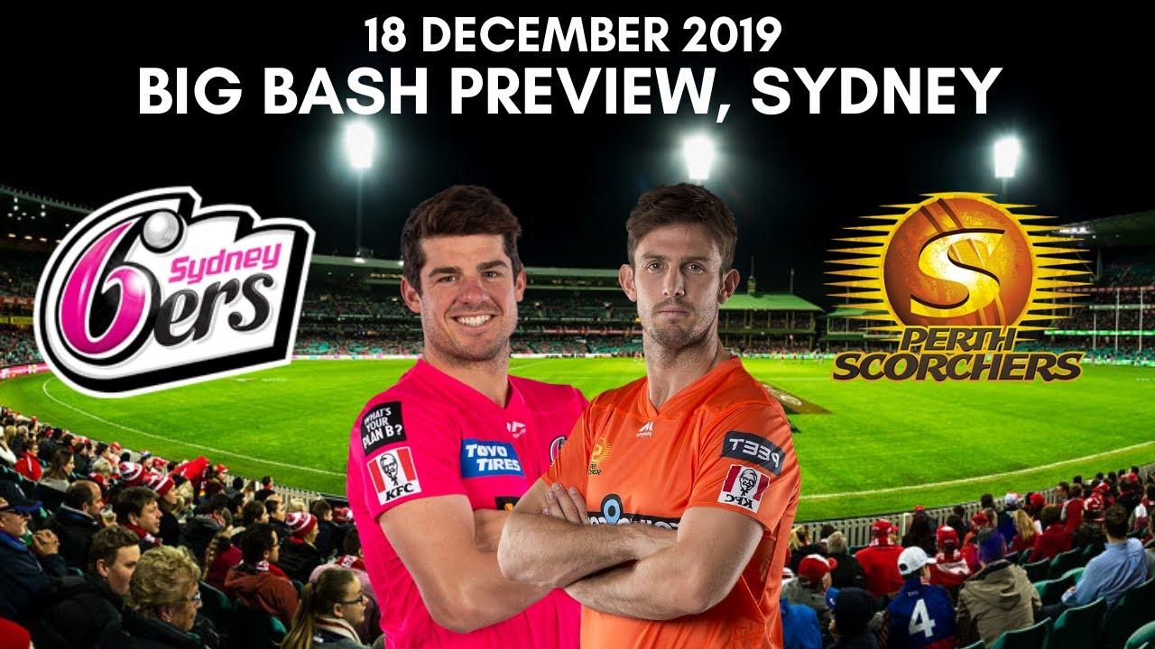 Big Bash 2019 Sydney Sixers vs Perth Scorchers Preview ...