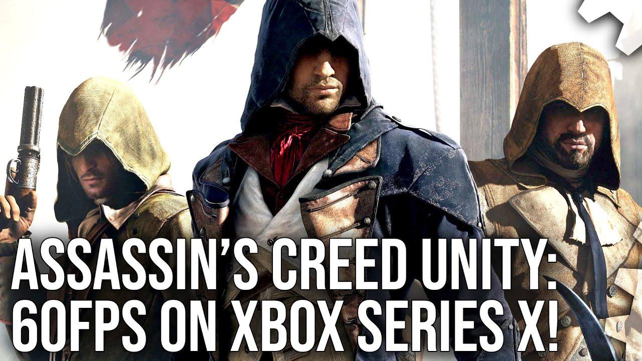 Xbox Series X: Assassin's Creed Unity FINALLY Runs Locked at 60fps