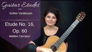 Etude 16, op 60 by Matteo Carcassi | Guitar Etudes with Gohar Vardanyan