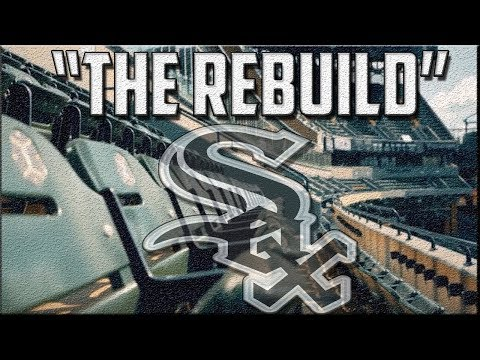 """Chicago White Sox Future   """"The Rebuild"""""""