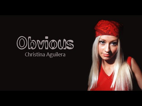 12 - Obvious - Christina Aguilera (Lyrics video)