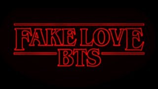 BTS - FAKE LOVE (STRANGER THINGS REMIX)