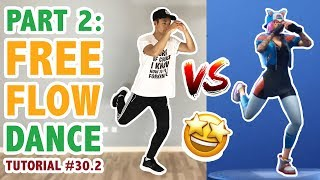 Fortnite Free Flow Dance Tutorial Part 2 | Learn How To Dance