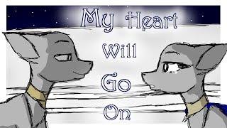 My Heart Will Go On || Animatic