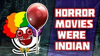 IF Horror Movies Were Made In India || IT || Lights Out || The Nun || Conjuring 2 || Parody || Funny
