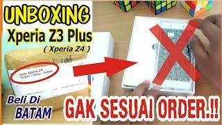 UNBOXING Sony Xperia Z3+/Z4 Beli Di BATAM Dateng GAK SESUAI ORDERAN | Xperia Z3+ / Xperia Z4 Docomo