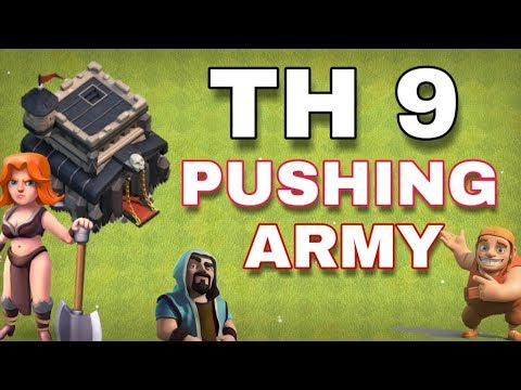 TOWN HALL 9 BEST ARMY TO TAKE TH10 WITH 2 STAR    TH 9 BEST PUSHING ARMY 2019