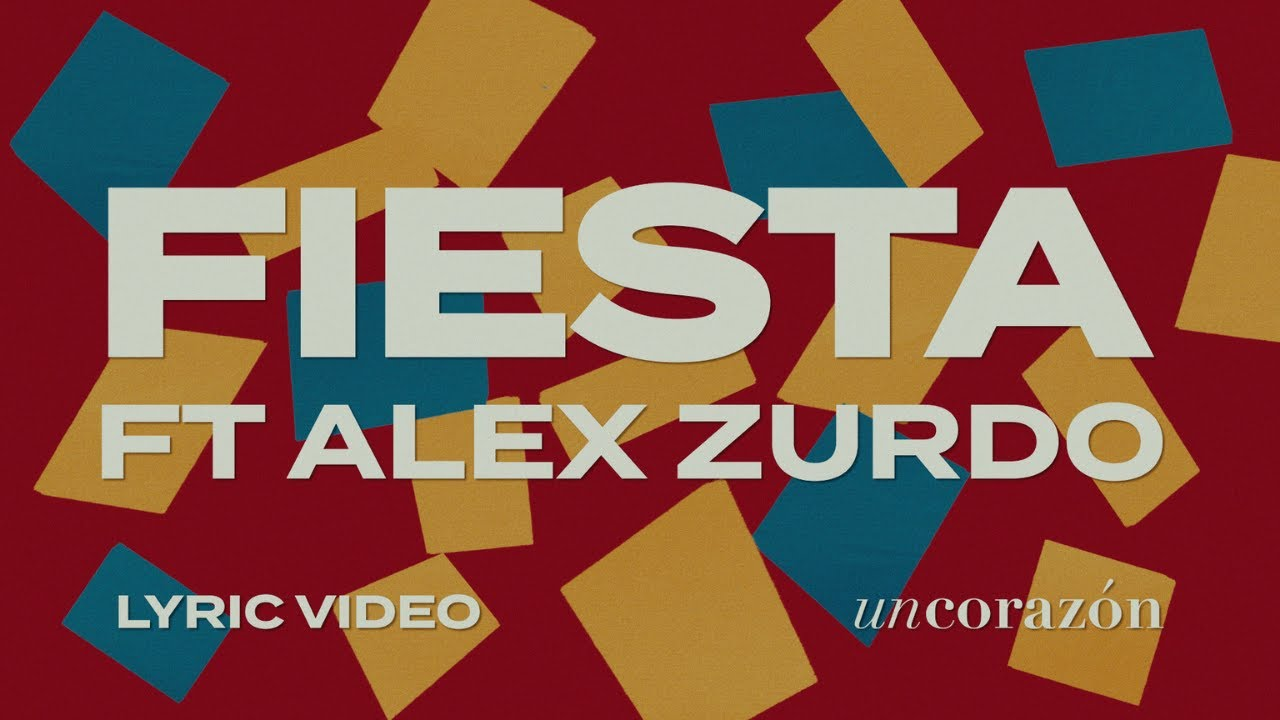 Download Un Corazón Ft. Alex Zurdo - Fiesta (Lyric Video Oficial)
