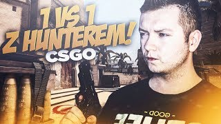 1VS1 Z HUNTEREM! | CS:GO | Vertez & HunterBright