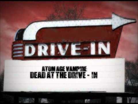 Atom Age Vampire - Dead At The Drive-In (Rough Demo)