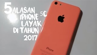 IPHONE 5C INDONESIA | 5 ALASAN IPHONE 5C MASIH LAYAK DI TAHUN 2017