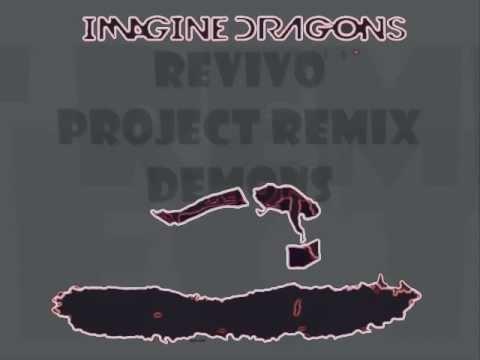 Imagine Dragons - Demons ( Revivos'Remix )