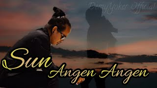 Download lagu Demy Yoker - SUN ANGEN ANGEN [OFFICIAL]
