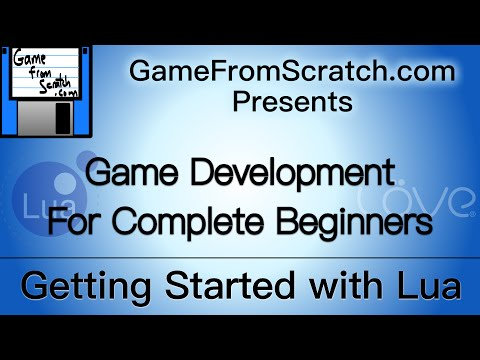 Tutorial 1: Getting Started With Lua -- GameDev for Beginners Series