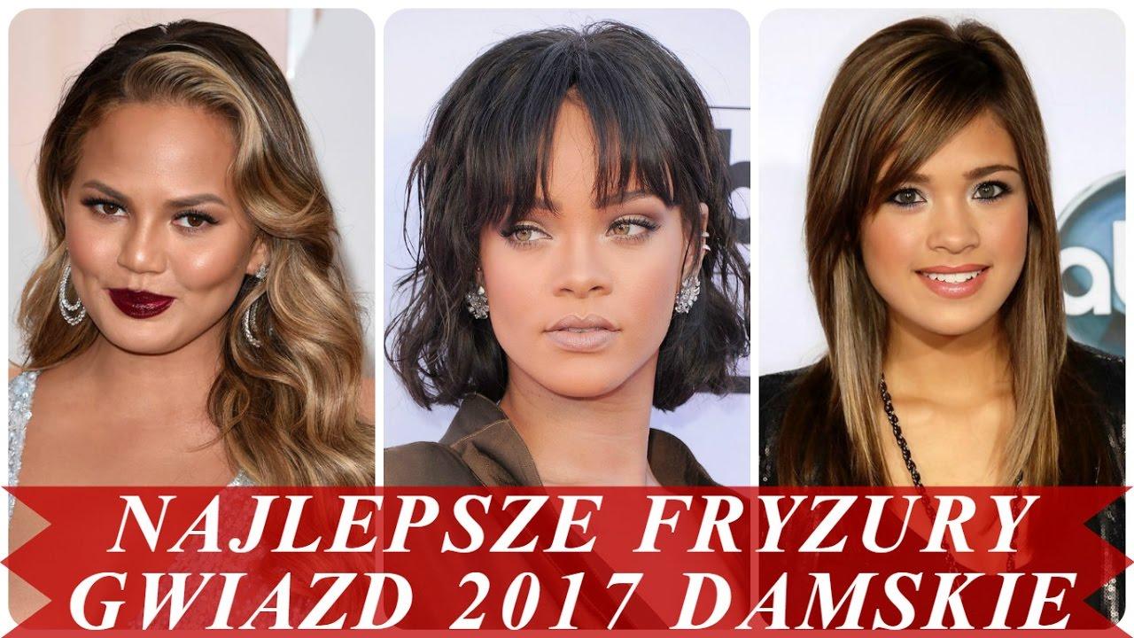 Najlepsze Fryzury Gwiazd 2017 Damskie