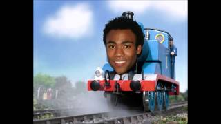 [Mashup] Thomas the Tank Engine x Childish Gambino - Thomas the Bonfire