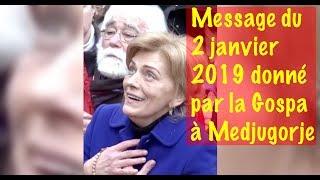 MEDJUGORJE : MESSAGE DU 2 JANVIER 2019 DONNE PAR LA GOSPA - 1ER MESSAGE DE L'ANNEE 2019