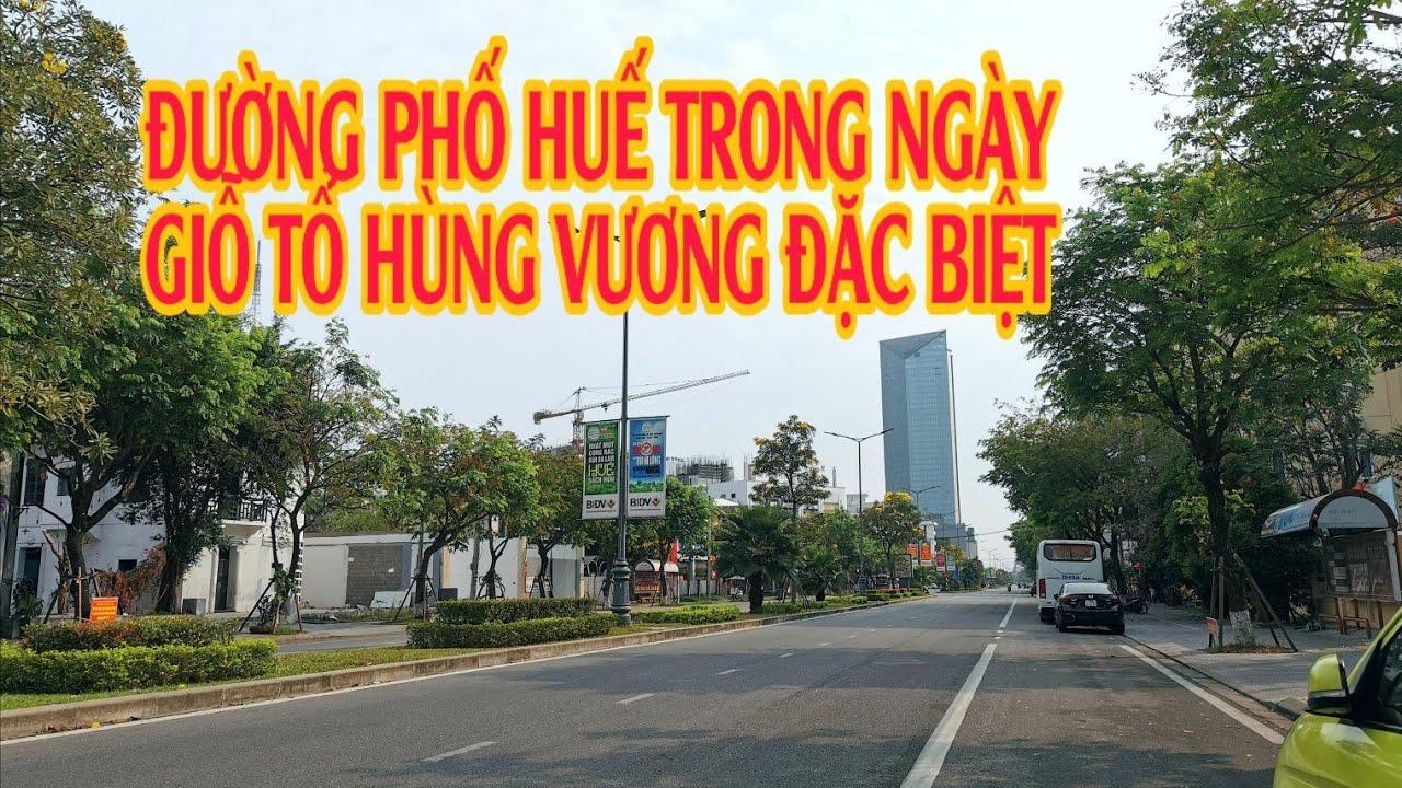 Đường phố Huế ngày Giỗ Tổ Hùng Vương đặc biệt   Nhiều tuyến phố sẽ đẹp hơn  Lequang Channel