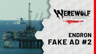 Werewolf: The Apocalypse - Earthblood | Endron Ad #2