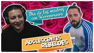 DÍA DE LAS MADRES EN MÉXICO // con Wereverwero