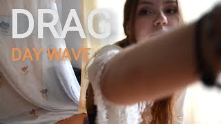 Drag - Day Wave (Mareike Nadine Cover)