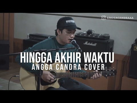 HINGGA AKHIR WAKTU - NINEBALL || ANGGA CANDRA COVER