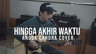 Download lagu HINGGA AKHIR WAKTU NINEBALL ANGGA CANDRA COVER